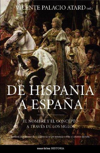 De Hispania a España (Historia (temas De Hoy)) por Vicente Palacio Atard