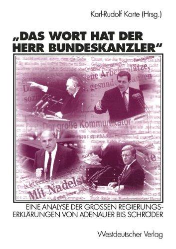 Das Wort hat der Herr Bundeskanzler: Eine Analyse Der Grossen Regierungserklarungen Von Adenauer Bis (Hat Usa Esel)