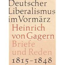 Deutscher Liberalismus im Vormärz  . Briefe und Reden . 1815 - 1848