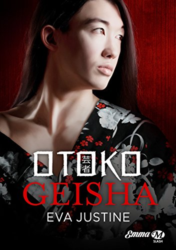 Otoko Geisha de Eva Justine 2017