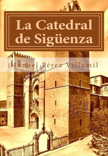 La Catedral de Sigüenza por Manuel Pérez Villamil