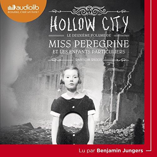 Hollow City: Miss Peregrine et les enfants particuliers 2 par Ransom Riggs