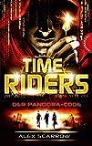 TimeRiders 3: TimeRiders: Der Pandora-Code - Alex Scarrow