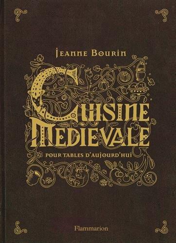 Cuisine médiévale pour tables d'aujourd'hui par Jeanne Bourin