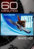60 Minutes - White Hot (January 31, 2010)