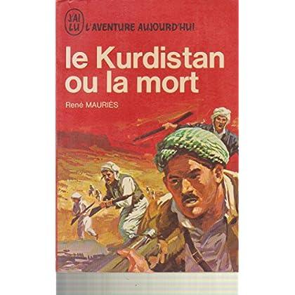 Le kurdistan ou la mort.