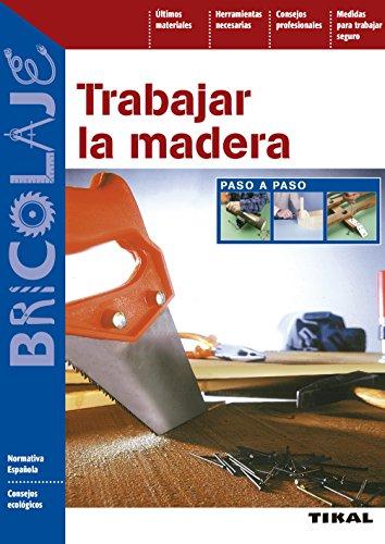 Trabajar La Madera Paso A Paso (Bricolaje nº 37) por Susaeta Ediciones S A