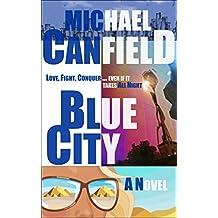 Blue City: A Novel