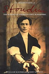 By William Kalush The Secret Life of Houdini (1st Atria Books Hardcover) [Hardcover]