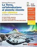 La Terra, un'introduzione al pianeta vivente. Con Chimica (Le basi della chimica -La Terra nello spazio-Le sfere terrestri e le loro interazioni). Per ... delle Scuole superiori. Con espansione online