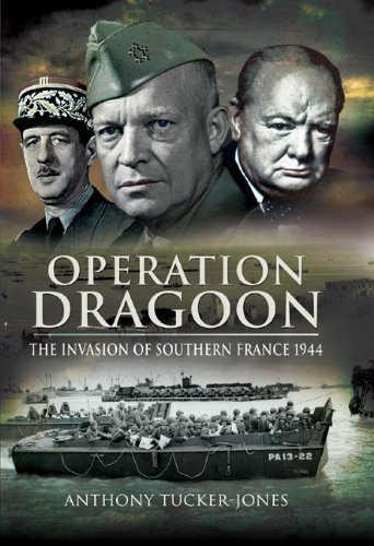 Operation Dragoon: The Liberation of Southern France 1944