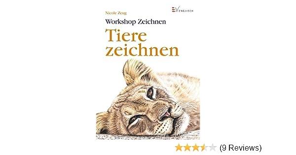 Tiere Zeichnen Workshop Amazon De Nicole Zeug Bucher