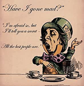 Alice in Wonderland Have i gone mad Greetings Card 14x14cm