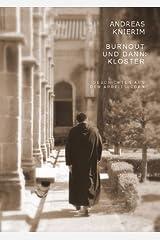 Burnout und dann: Kloster: Geschichten aus dem Arbeitsleben Kindle Ausgabe