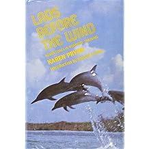 Lads before the Wind : Adventures in Porpoise Training / Karen Pryor