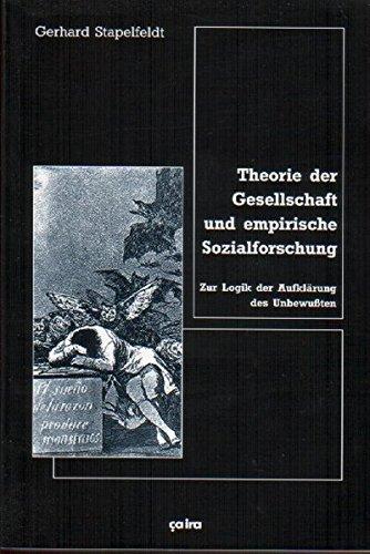Theorie der Gesellschaft und empirische Sozialforschung: Zur Logik der Aufklärung des Unbewussten