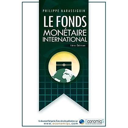 LE FONDS MONÉTAIRE INTERNATIONAL FMI
