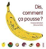 Dis, comment ça pousse ? | Pollet, Clémence (1985-....). Auteur