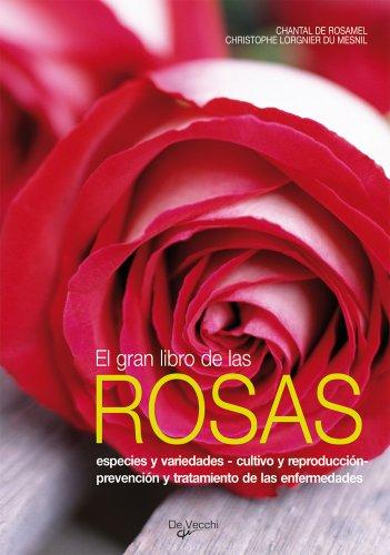 El gran libro de las rosas (Saber vivir) por Chantal de Rosamel