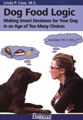 dog-food-logic-making-smart-decisions-for-your-dog-in-an-age-of-too-many-choices-english-edition