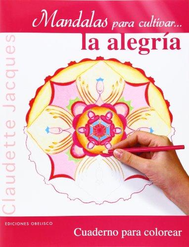 Mandalas Para Cultivar... La Alegría (NUEVA CONSCIENCIA) por Claudette Jacques