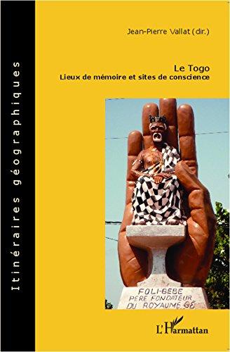 Lire un Le Togo: Lieux de mémoire et sites de conscience epub, pdf