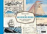 Das Buch des Meeres: Tage- und Skizzenbücher großer Seefahrer -