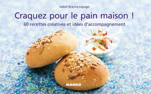 Craquez pour le pain maison ! (Craquez...) par Isabel Brancq-Lepage