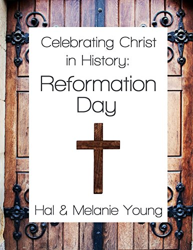 Celebrating Christ in History: Reformation Day (English Edition)