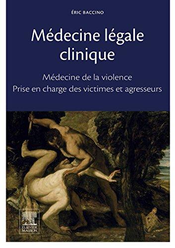Médecine légale clinique: Médecine de la violence - Examen des victimes et agresseurs