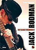 Jack Rodman - Die ganze Wahrheit: Roman (Edition Periplaneta)