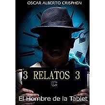 El hombre de la tablet: 3 Relatos 3