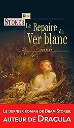 Le Repaire du Ver blanc: Roman fantastique (Terres fantastiques)