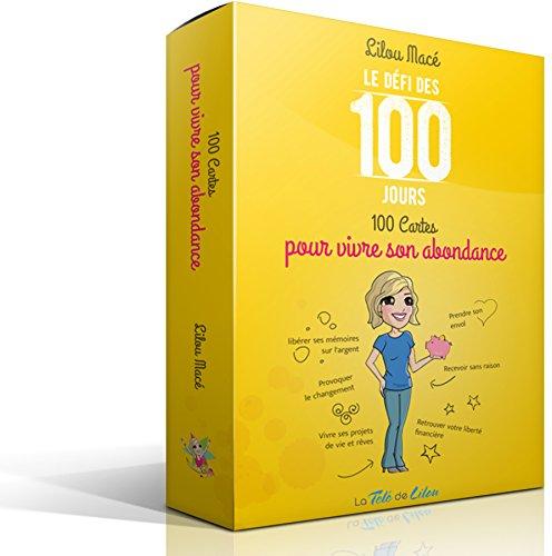 Le Défi des 100 Jours! 100 Cartes pour vivre son abondance
