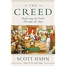The Creed: Professing the Faith Through the Ages by Scott Hahn (2016-05-16)