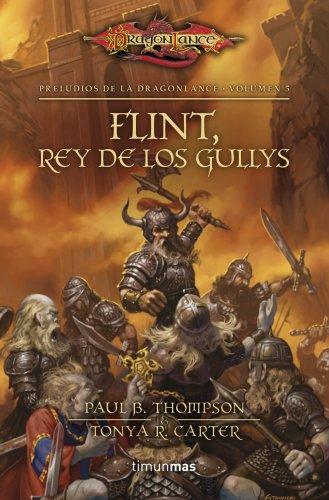 Flint, rey de los Gullys: Preludios de la Dragonlance. Volumen 5 por Mary Kirchoff