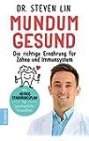 Mundum gesund: Die richtige Ernährung für Zähne und Immunsystem / Mit 40-Tage-Ernährungsplan für ganzheitliche Gesundheit