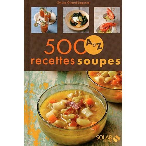 500 RECETTES SOUPES DE A A Z