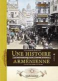 Une histoire arménienne : La photographique dans l'Empire ottoman