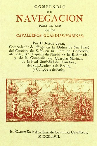 Compendio de navegacion (Facsimiles De Edic. Unicas) por Jorge Juan