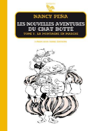Les Nouvelles Aventures du Chat Botté - tome 1 La Montagne en marche (01)