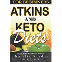 Atkins and Ketogenic Diets: Diets Plan For A Simple Start