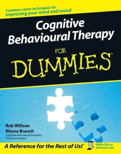 Cognitive Behavioural Therapy for Dummies by Rob Willson (2006-02-17)