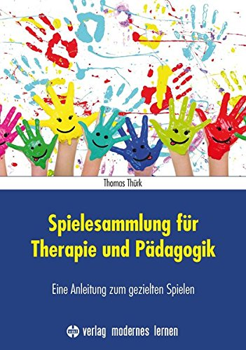 Ergotherapie-wörterbuch (Spielesammlung für Therapie und Pädagogik: Eine Anleitung zum gezielten Spielen)