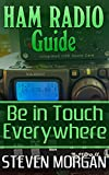 Ham Radio Guide: Be in Touch Everywhere: (Ham Radio QuickStart Guide)
