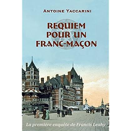 Requiem pour un franc-maçon (Les enquêtes de Francis Leahy)
