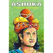 Ashoka: The King Who Embraced Buddhism (Fast Track Biographies Book 1) (English Edition)
