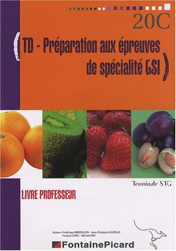 TD Préparation aux épreuves de spécialité GSI Tle STG : Livre professeur (1Cédérom)