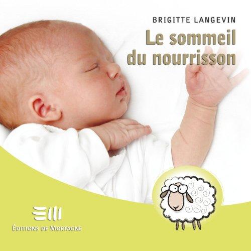 Sommeil du nourrisson Le (Guides pratiques) par Brigitte Langevin