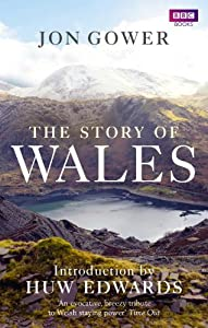 The Story of Wales (BBC Books)